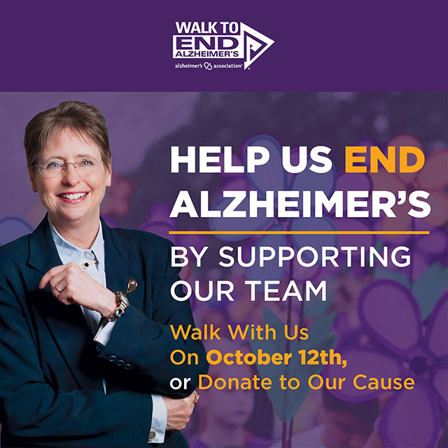 Help Us END Alzheimer's by Supporting Our Team – Walk With Us on October 12th or Donate to Our Cause